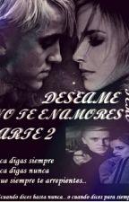 Deséame, pero no te enamores (Parte 2) by Dramione100x100