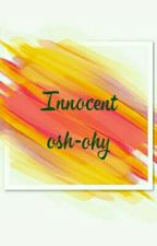 Innocent ; osh - ohy by ycpzyx_