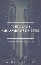 Through Ambrose's Eyes: An S&S fan fiction by AbbySpectra