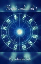 Segni zodiacali 1 by labestdellale