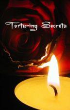 Torturing Secrets by EternallyYoursLove
