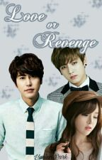 Love or Revenge by yuniarpark
