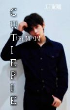 cutiepie {taehyung x reader} On Hold by taetaegiii