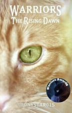 Warrior Cats: The Rising Dawn [BOOK ONE] by Ebonystar015