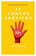 17 CONTOS ERÓTICOS by OliverRei