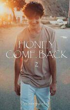 Honey Come Back 2 ||a.c||c.d|| by awwmydallas
