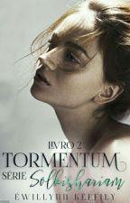 TORMENTUM - Série Solkishariam by LynnKeffy