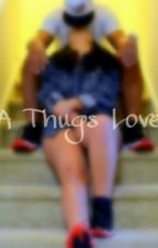 A Thugs Love . by RoyalxBlunts