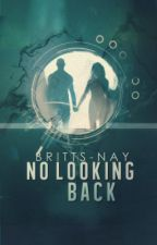 No Looking Back by brittsNAY