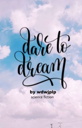 Dare to Dream  by wdwjplp