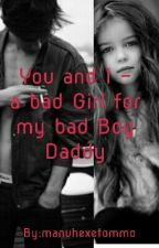 You and I - a bad Girl for my bad Boy Daddy  by manuhexetommo
