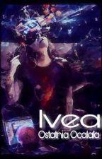 Ivea: Ostatnia Ocalała (Szkic) by Negaaative