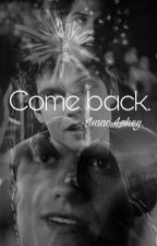 Come back. -Isaac Lahey by itslsharman