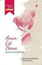 Amor Est Poena -TS(1)#Wattys2017 by Stephn_