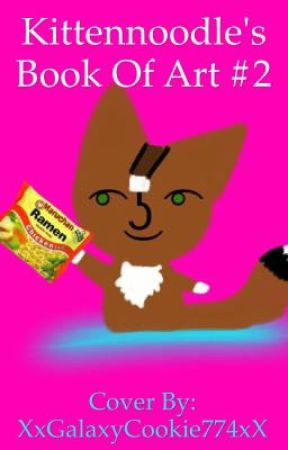 Kittennoodle's Book of Art #2 by kittennoodle
