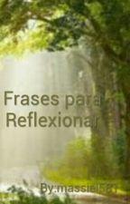 Frases para Reflexionar by massiel581