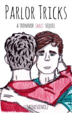 Parlor Tricks || A Tronnor Smut Sequel  by -luminescence2