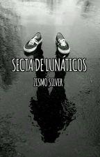 Secta De Lunáticos by Zismo_Silver