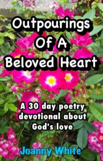 Outpourings Of A Beloved Heart