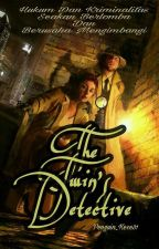 The Twin's Detective by Penguin_Kece31
