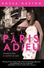 Paris Adieu #Wattys2017 #featured by RozsaGaston