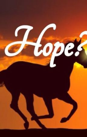 Hope? by Horse_Love_4ever