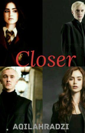 Closer (Harry potter fanfiction: Draco Malfoy) by lilycassandraharris