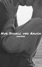 Nur Schall und Rauch by annynbr