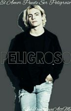 Peligroso (Ross Lynch y Tu) by R5FamilyXxXx