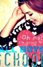 OH no!!! i'm  going to an all boys school(On Hold) by erika5676
