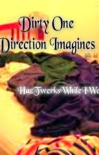 Dirty one Direction Imagines ♥ by _zaynbeyoncemalik_