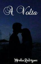 A Volta  by Miihh_Morais