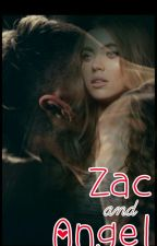 Zac and Angel by love29storys