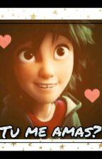 Tu me amas? ( Hiro X Tu) by VAylintorres