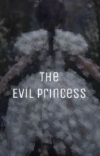 'The evil princess ' by evilregalfangirl03