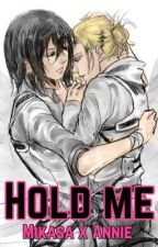 Hold Me [Mikasa x Annie// Short Story] ❤️💛 by attack__on__yaoi