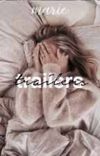 trailers [OPEN] by dorksos
