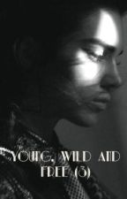 Young, Wild & Free (Tome 3) : Les adieux. by Melalioune