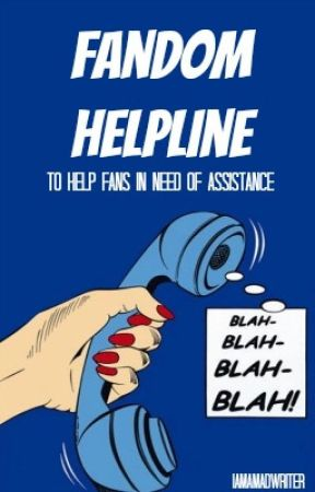 fandom helpline by IAmAMadWriter