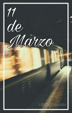 || 11 de Marzo. || by LittleBigDissaster