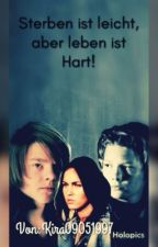 Sterben ist leicht aber leben ist Hart. by kira09051997
