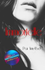 Immortelle - T1 by AmandineLeblond