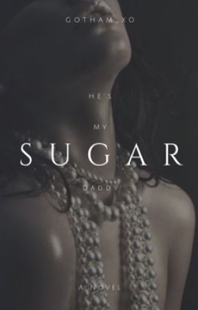 Sugar (Wattys2017) by Gotham_xo