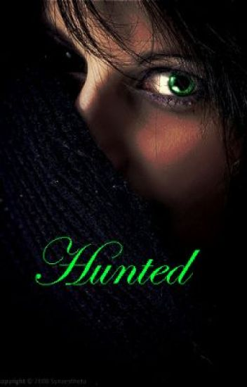 Hunted (A Twilight Fanfic)