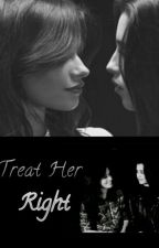 Treat Her Right - Camren by BobieBigDino