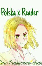 Polska x Reader || APH || [ZAKOŃCZONE] by Emi-Piaseczno-chan