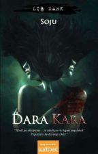 Dara Kara by Kuya_Soju