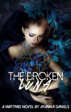 (ON HOLD)The Broken Luna {Book Series #1} by BookNerdWriter2017