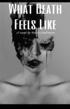 What Death Feels Like by KokisAndCream