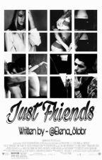 Just Friends //Z.M. by Elena_Stobr